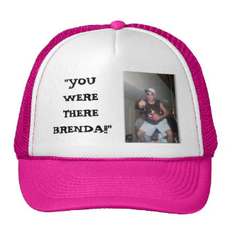 You were there Brenda Mesh Hat