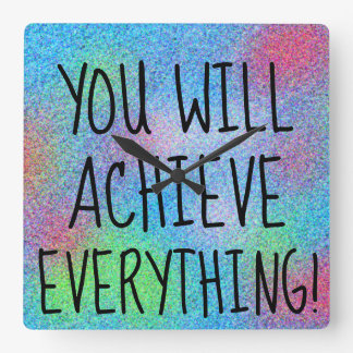 YOU WILL ACHIEVE EVERYTHING Inspiring Words Cute Square Wall Clock
