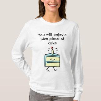 You will enjoy a nice piece of cake T-Shirt