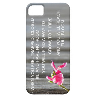 YOU WILL FIND A WAY TO BLOOM iPhone 5 COVERS