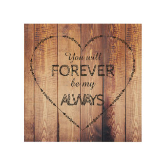 You will Forever be my Always Inspirational Wood Wall Art