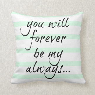 you will forever be my always (mint stripes) throw pillow