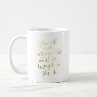 """You Will Never..."" - Classic White Mug"