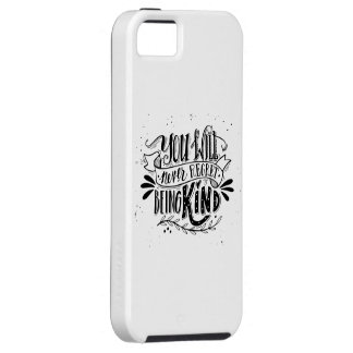You Will Never Regret Being Kind iPhone 5 Cases