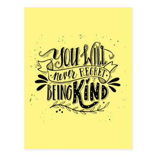 You Will Never Regret Being Kind Postcard