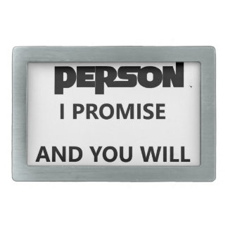 you will search for me in another person. belt buckles