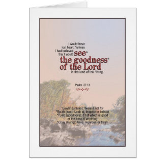 You will see the goodness of God - Psalm 27:13 Card