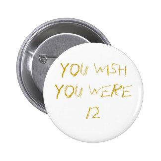 You Wish Pinback Buttons