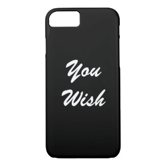 You Wish iPhone 7 Case