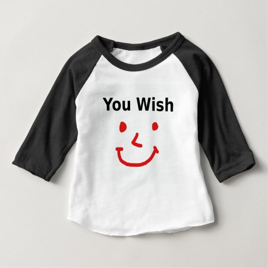 """You Wish"" With Red Smiley Face Baby T-Shirt"