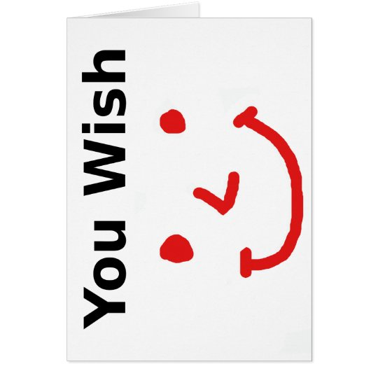 """You Wish"" With Red Smiley Face Card"
