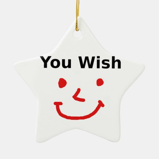 """""""You Wish"""" With Red Smiley Face Ceramic Ornament"""