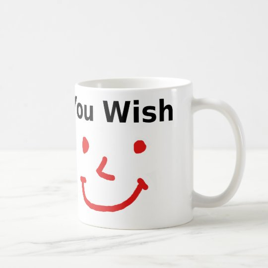 """""""You Wish"""" With Red Smiley Face Coffee Mug"""