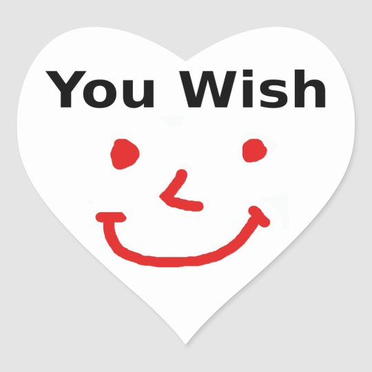 """""""You Wish"""" With Red Smiley Face Heart Sticker"""