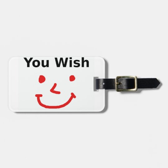 """""""You Wish"""" With Red Smiley Face Luggage Tag"""