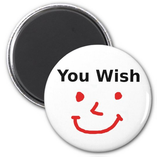 """You Wish"" With Red Smiley Face Magnet"