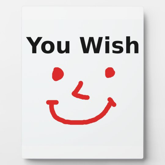"""""""You Wish"""" With Red Smiley Face Plaque"""