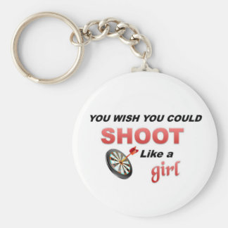You wish you could shoot like a girl basic round button key ring