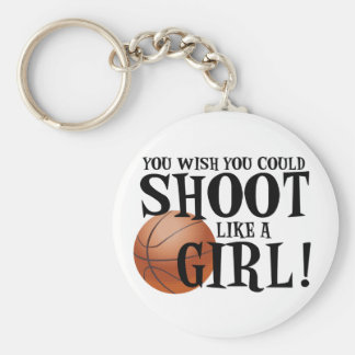 You wish you could shoot like a girl! basic round button key ring