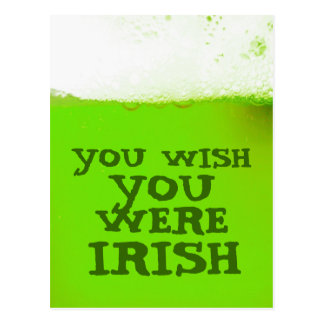 You Wish You Were Irish Green Beer Postcard