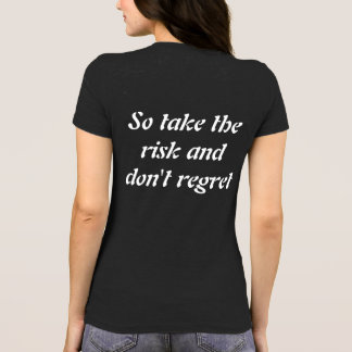 You won't know unless you try T-Shirt
