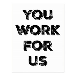 You Work for US constituent postcard