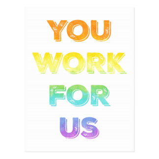 You Work for US LGBTQ Protest Postcard