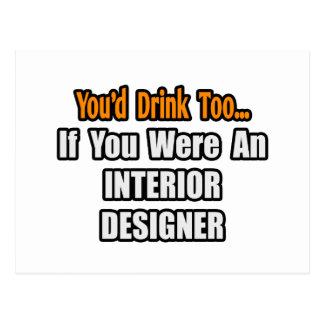 You'd Drink Too...Interior Designer Postcard