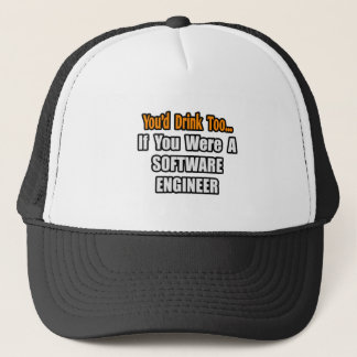You'd Drink Too...Software Engineer Cap