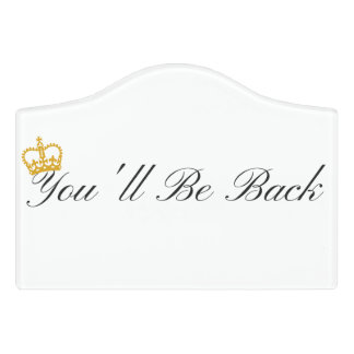 You'll Be Back Sign