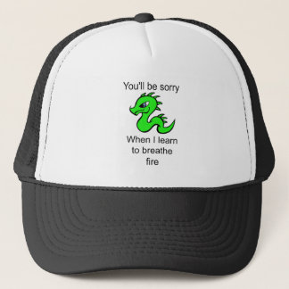Youll be sorry - baby dragon trucker hat