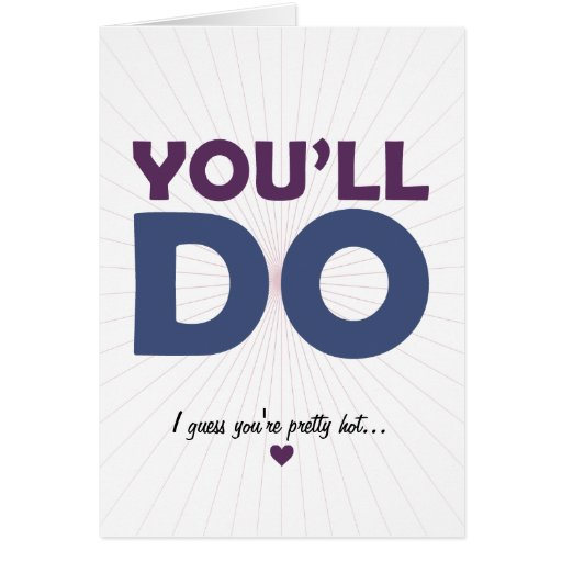 You'll Do Greeting Cards