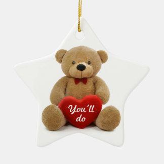 """You'll do"" teddy bear heart Ceramic Star Decoration"