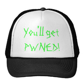 You'll get PWNED! Hats