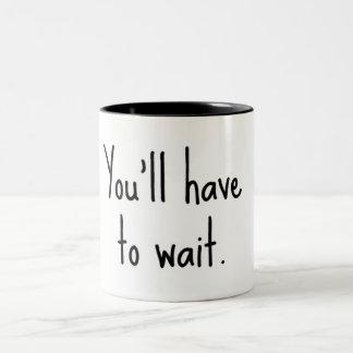 You'll have to wait. Two-Tone coffee mug