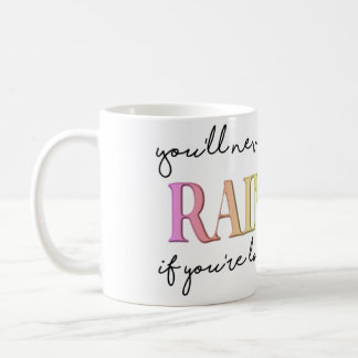 You'll Never Find The Rainbow Inspiration Coffee Mug
