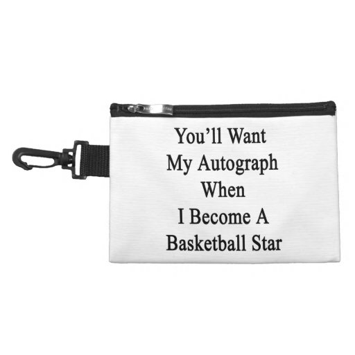 You'll Want My Autograph When I Become A Basketbal Accessory Bags