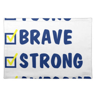 Young brave strong awesome placemat
