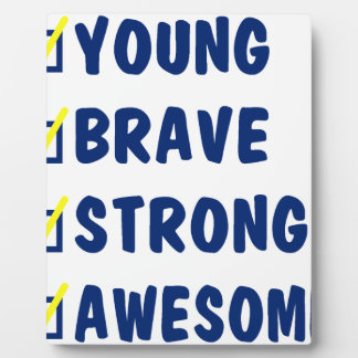 Young brave strong awesome plaque
