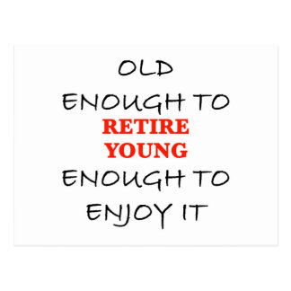 Young Enough to Retire Post Cards