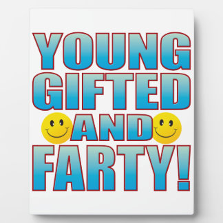 Young Farty Life B Plaque