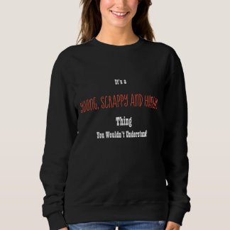 Young, Scrappy and Hungry Sweathirt Sweatshirt
