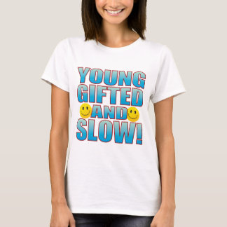 Young Slow Life B T-Shirt