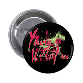 Young Wild and FREE Pins