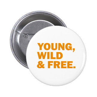 young wild and free anstecknadel