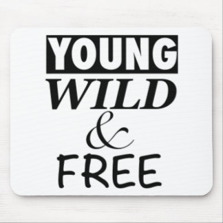 YOUNG WILD AND FREE MOUSE PAD