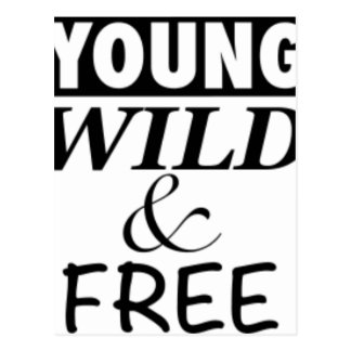 YOUNG WILD AND FREE POSTCARD