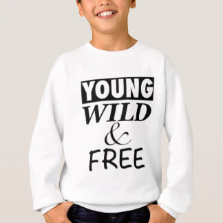 YOUNG WILD AND FREE SWEATSHIRT