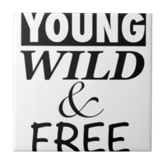 YOUNG WILD AND FREE TILE