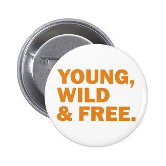 young, wild & free button